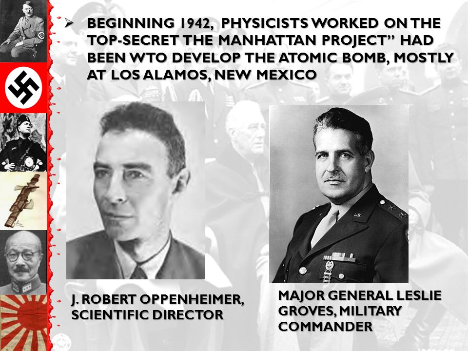 """ BEGINNING 1942, PHYSICISTS WORKED ON THE TOP-SECRET THE MANHATTAN PROJECT"""" HAD BEEN WTO DEVELOP THE ATOMIC BOMB, MOSTLY AT LOS ALAMOS, NEW MEXICO J."""