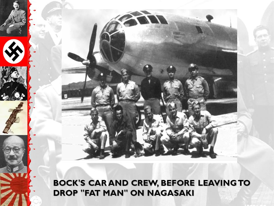BOCK S CAR AND CREW, BEFORE LEAVING TO DROP FAT MAN ON NAGASAKI