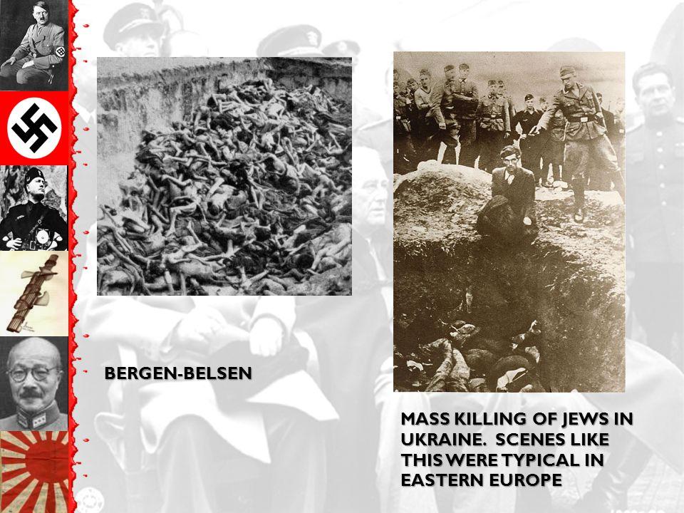BERGEN-BELSEN MASS KILLING OF JEWS IN UKRAINE. SCENES LIKE THIS WERE TYPICAL IN EASTERN EUROPE