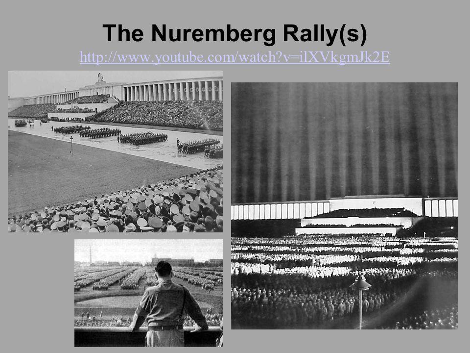 The Nuremberg Rally(s) http://www.youtube.com/watch v=ilXVkgmJk2E http://www.youtube.com/watch v=ilXVkgmJk2E