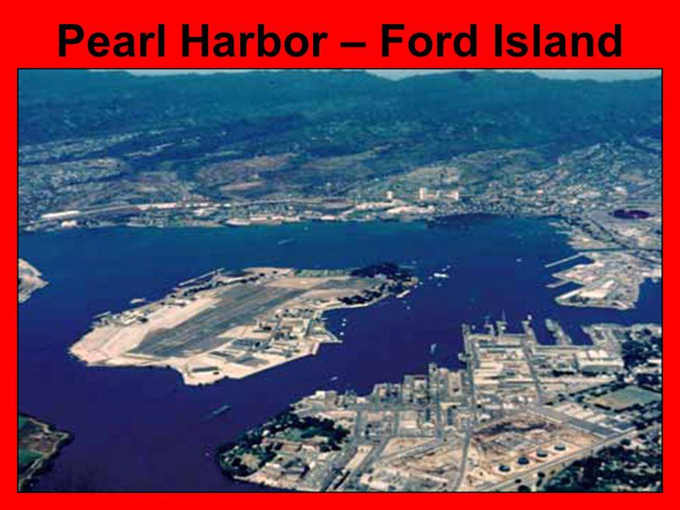 Pearl Harbor – Ford Island