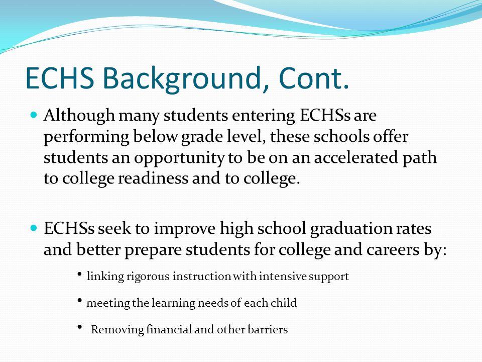 ECHS Background, Cont.