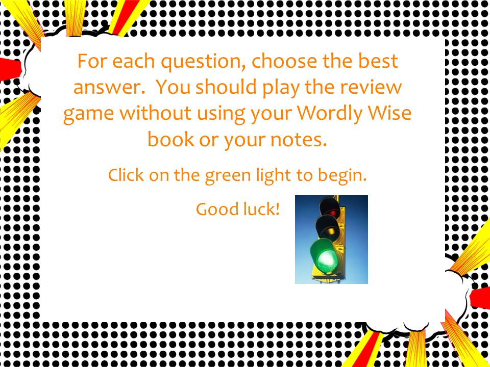 A Wordly Wise Lesson 1 Review Game ARE YOU READY START GAME START GAME