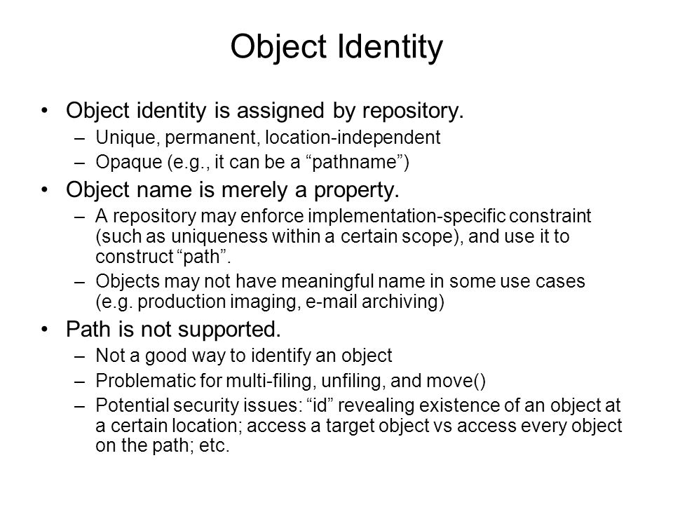 Object Identity Object identity is assigned by repository.