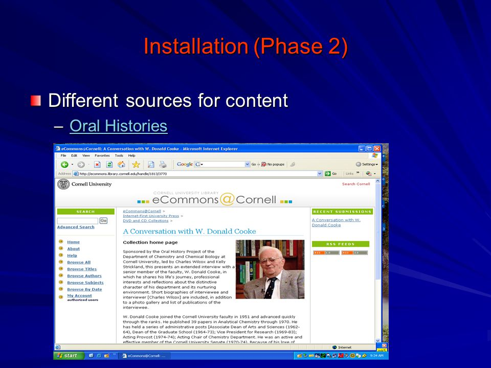 Installation (Phase 2) Different sources for content –Oral Histories Oral HistoriesOral Histories
