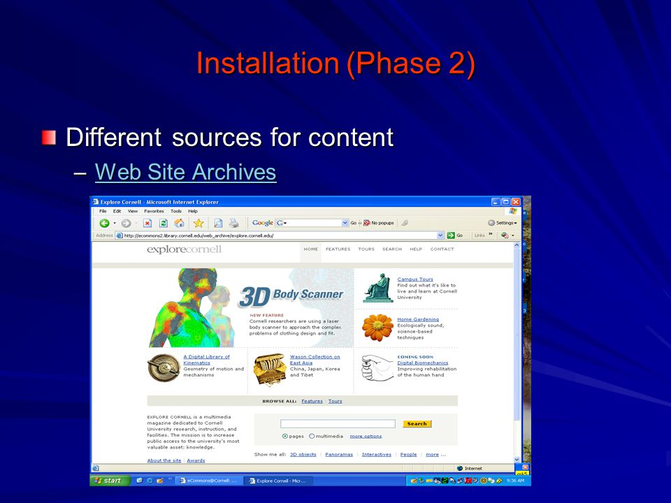 Installation (Phase 2) Different sources for content –Web Site Archives Web Site ArchivesWeb Site Archives