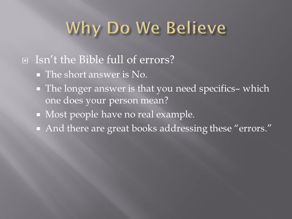  Isn't the Bible full of errors.  The short answer is No.