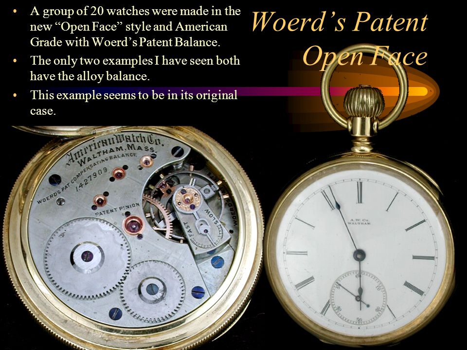 "Woerd's Patent Open Face A group of 20 watches were made in the new ""Open Face"" style and American Grade with Woerd's Patent Balance. The only two exa"