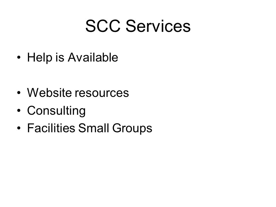 SCC Services Help is Available Website resources Consulting Facilities Small Groups