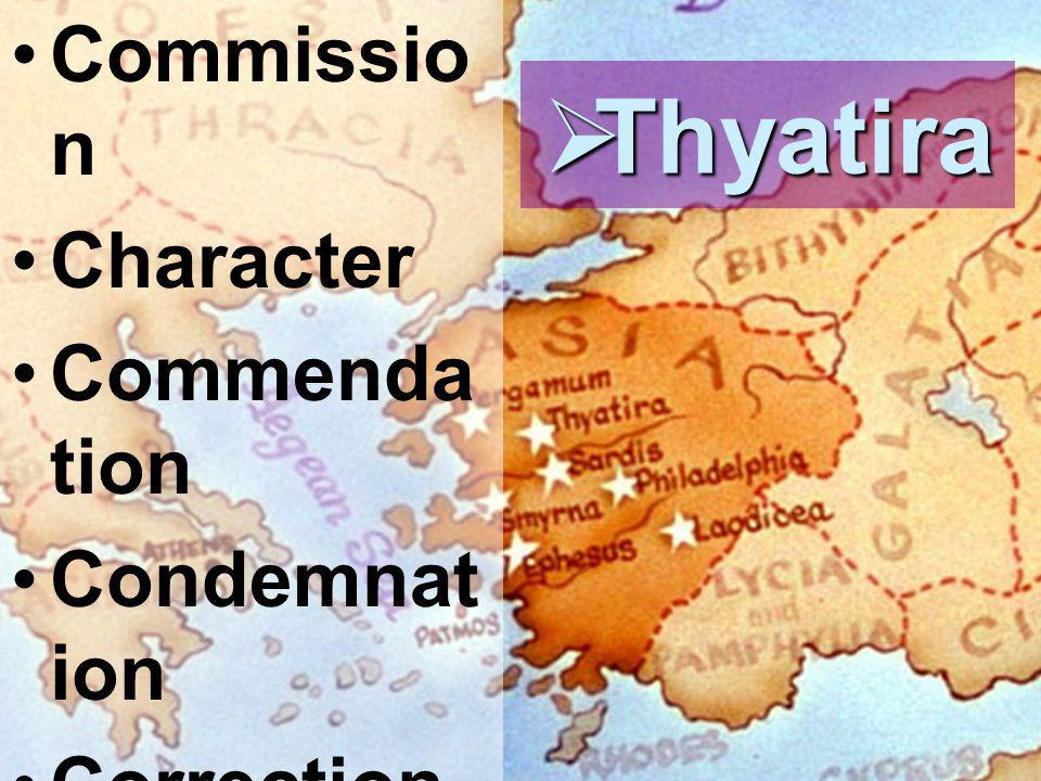 Commissio n Character Commenda tion Condemnat ion Correction Challenge Call  Thyatira