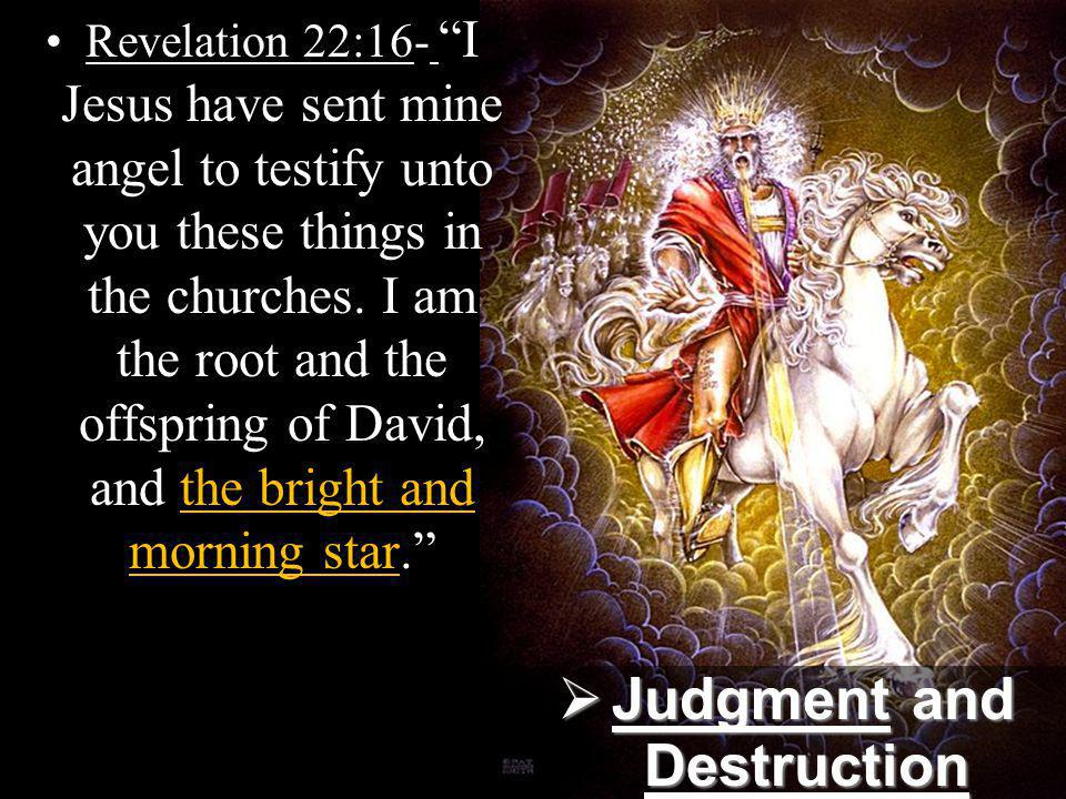 Revelation 22:16- I Jesus have sent mine angel to testify unto you these things in the churches.