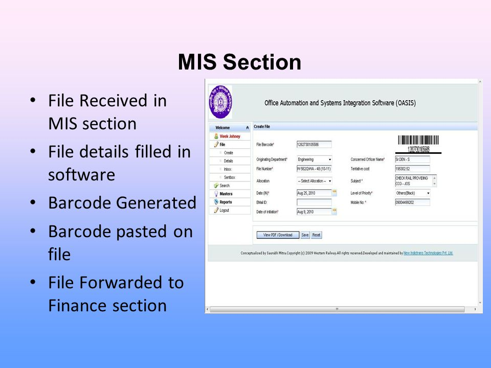 MIS Section File Received in MIS section File details filled in software Barcode Generated Barcode pasted on file File Forwarded to Finance section