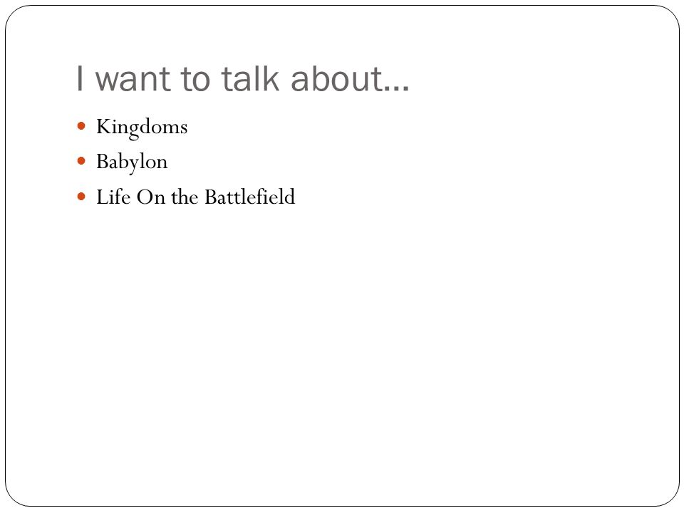 I want to talk about… Kingdoms Babylon Life On the Battlefield