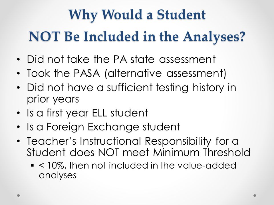Why Would a Student NOT Be Included in the Analyses.