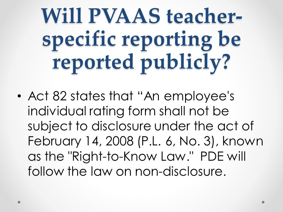 Will PVAAS teacher- specific reporting be reported publicly.