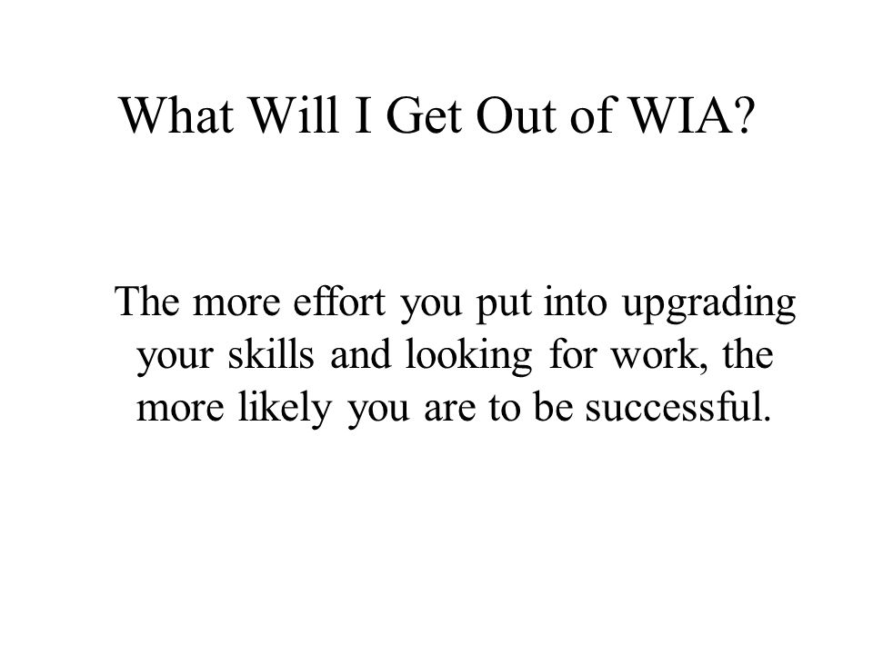 What Will I Get Out of WIA.
