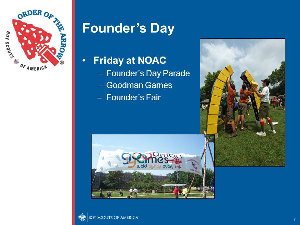 Founder's Day Friday at NOAC –Founder's Day Parade –Goodman Games –Founder's Fair 7