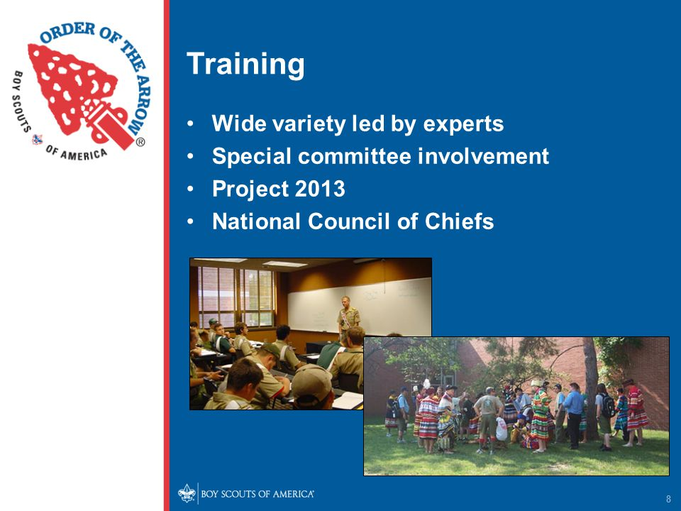 Training Wide variety led by experts Special committee involvement Project 2013 National Council of Chiefs 8