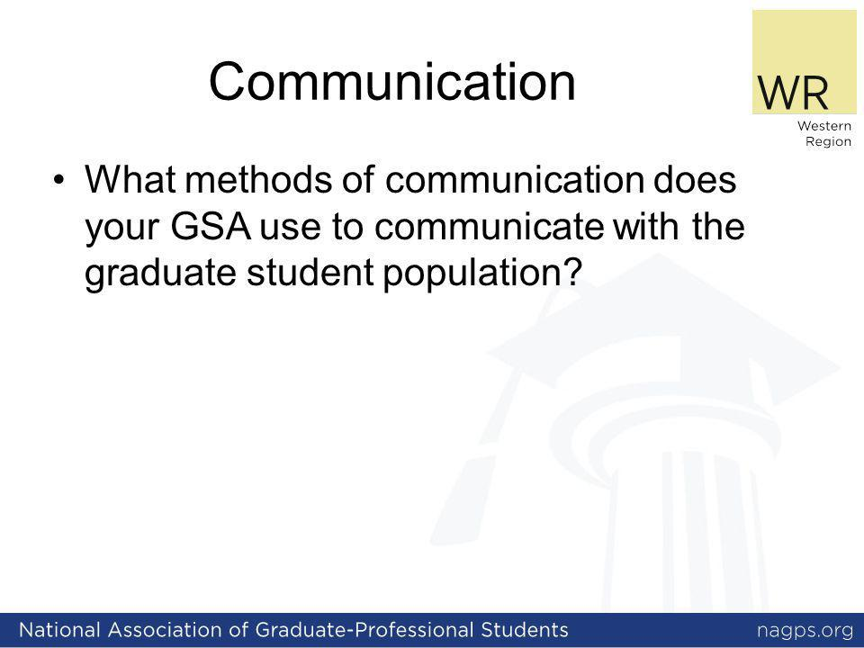 Communication What methods of communication does your GSA use to communicate with the graduate student population?