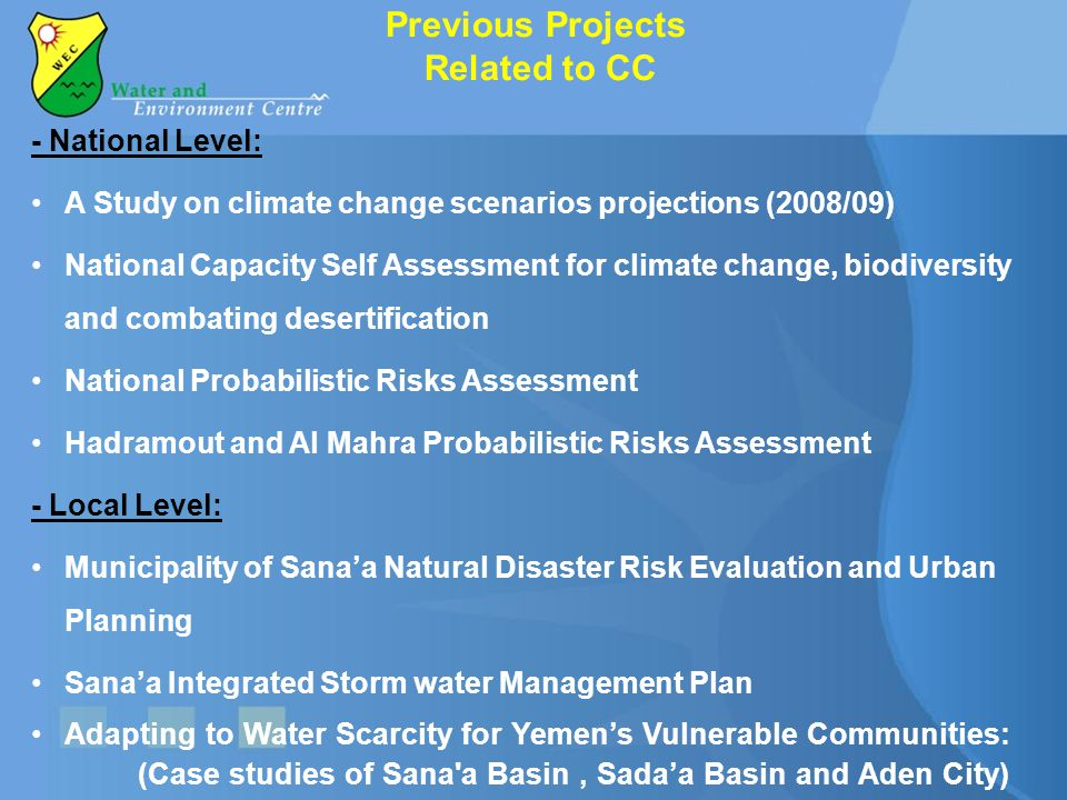 Previous Projects Related to CC - National Level: A Study on climate change scenarios projections (2008/09) National Capacity Self Assessment for clim