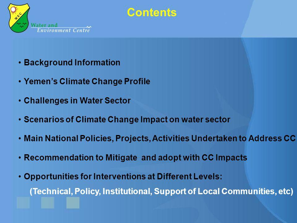 Background Information Yemen's Climate Change Profile Challenges in Water Sector Scenarios of Climate Change Impact on water sector Main National Poli