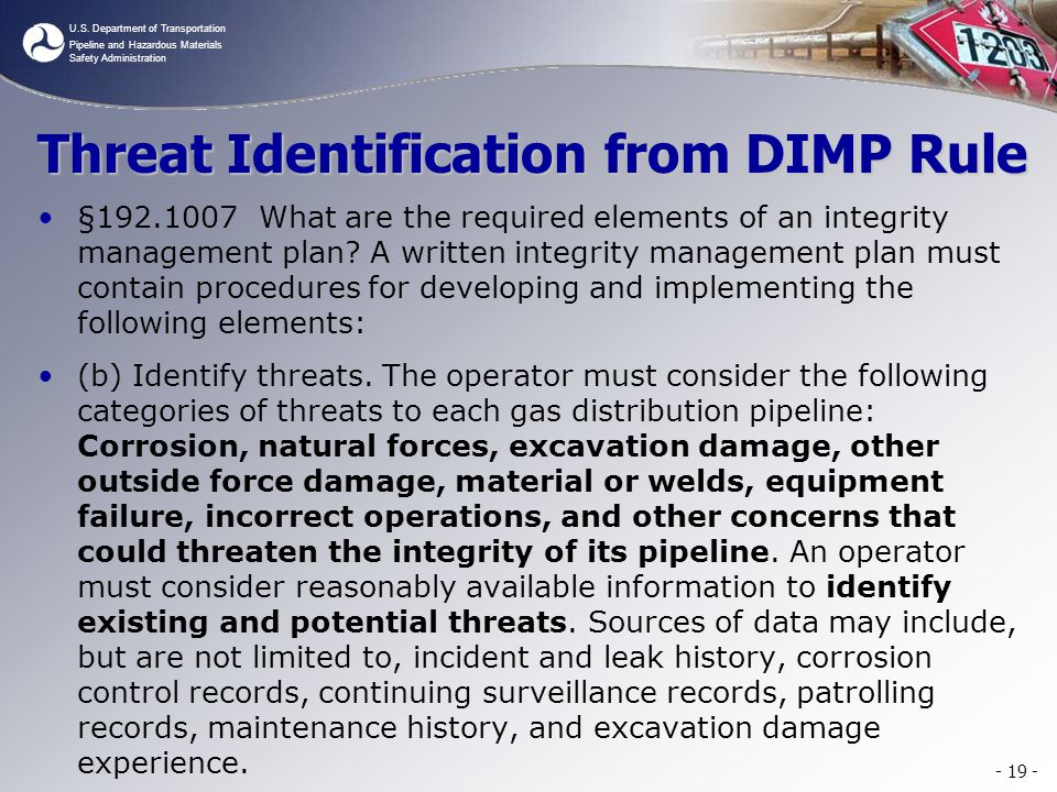 U.S. Department of Transportation Pipeline and Hazardous Materials Safety Administration Threat Identification from DIMP Rule §192.1007 What are the r