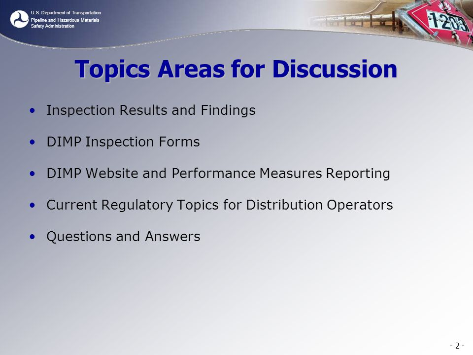 U.S. Department of Transportation Pipeline and Hazardous Materials Safety Administration Topics Areas for Discussion Inspection Results and Findings D