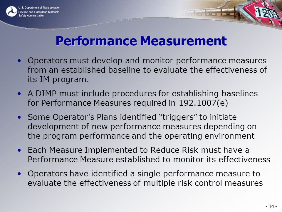 U.S. Department of Transportation Pipeline and Hazardous Materials Safety Administration Performance Measurement Operators must develop and monitor pe