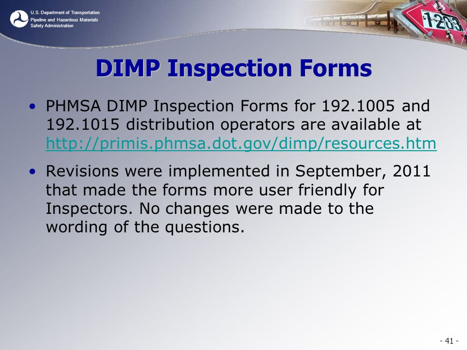 U.S. Department of Transportation Pipeline and Hazardous Materials Safety Administration DIMP Inspection Forms PHMSA DIMP Inspection Forms for 192.100