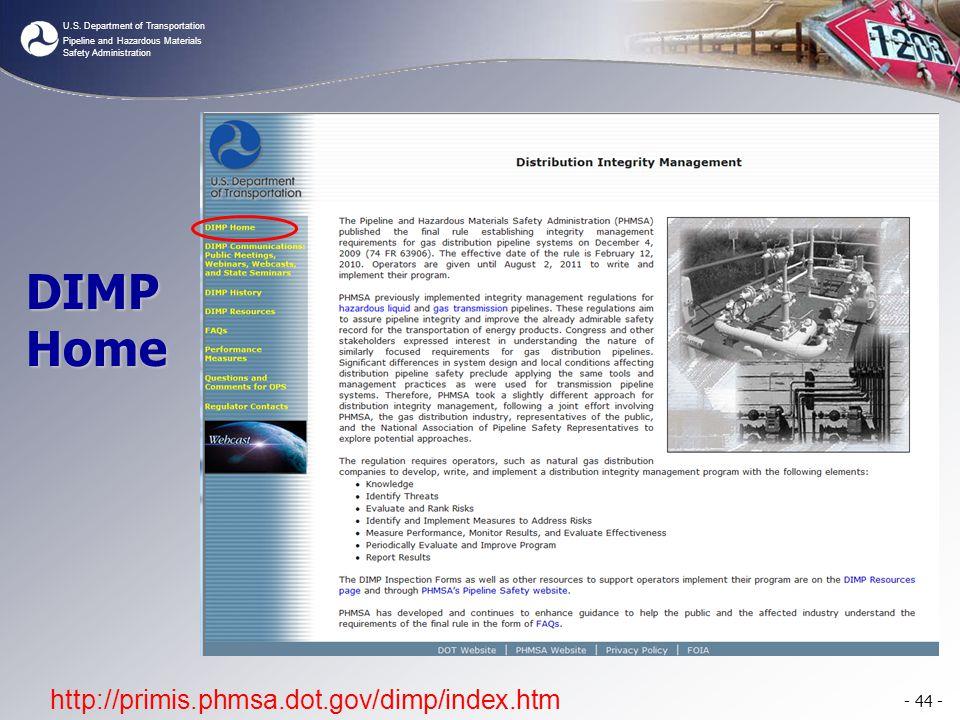 U.S. Department of Transportation Pipeline and Hazardous Materials Safety Administration - 44 - http://primis.phmsa.dot.gov/dimp/index.htm DIMP Home