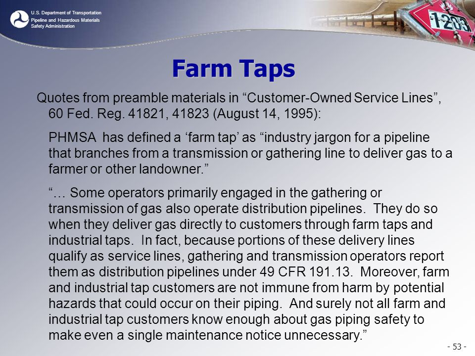 """U.S. Department of Transportation Pipeline and Hazardous Materials Safety Administration Farm Taps Quotes from preamble materials in """"Customer-Owned S"""