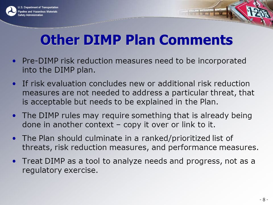 U.S. Department of Transportation Pipeline and Hazardous Materials Safety Administration Other DIMP Plan Comments Pre-DIMP risk reduction measures nee