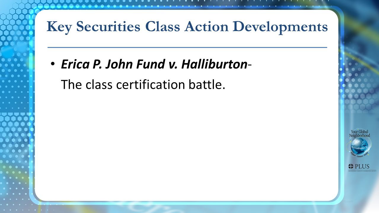 Erica P. John Fund v. Halliburton- The class certification battle.
