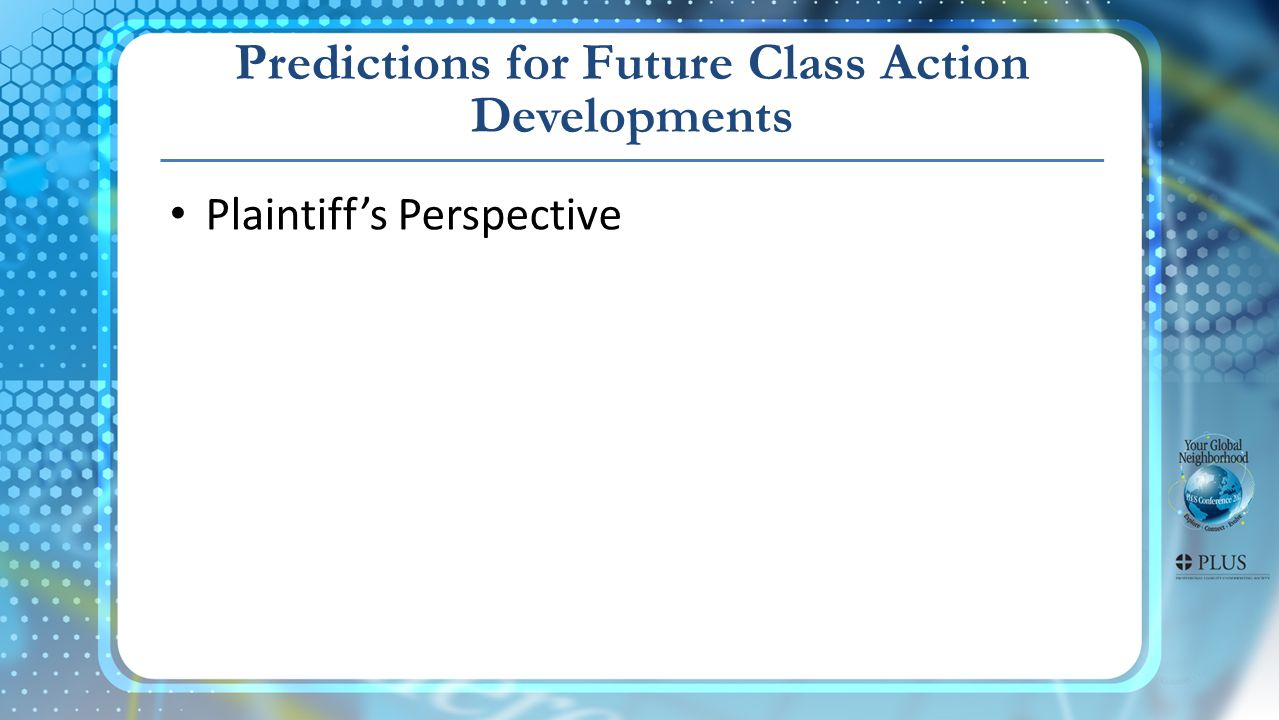 Plaintiff's Perspective Predictions for Future Class Action Developments