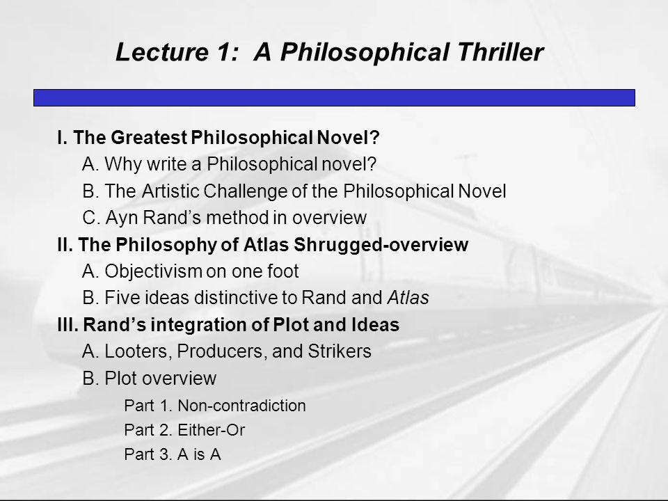 Lecture 1: A Philosophical Thriller I. The Greatest Philosophical Novel.