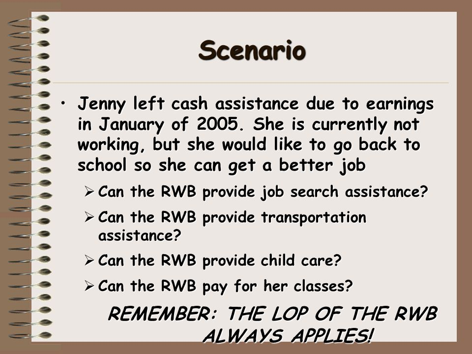 Scenario Jenny left cash assistance due to earnings in January of 2005.