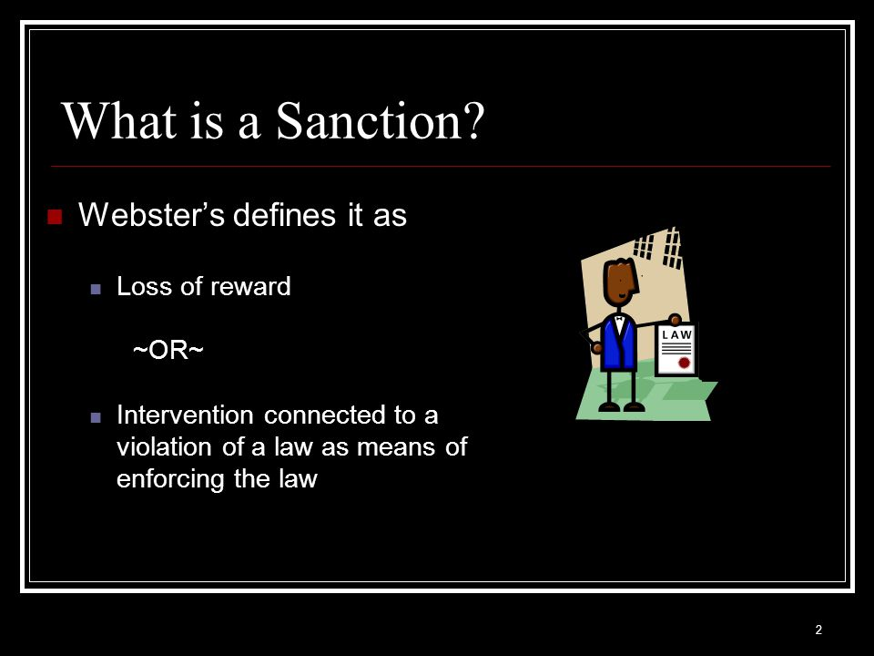 2 What is a Sanction.