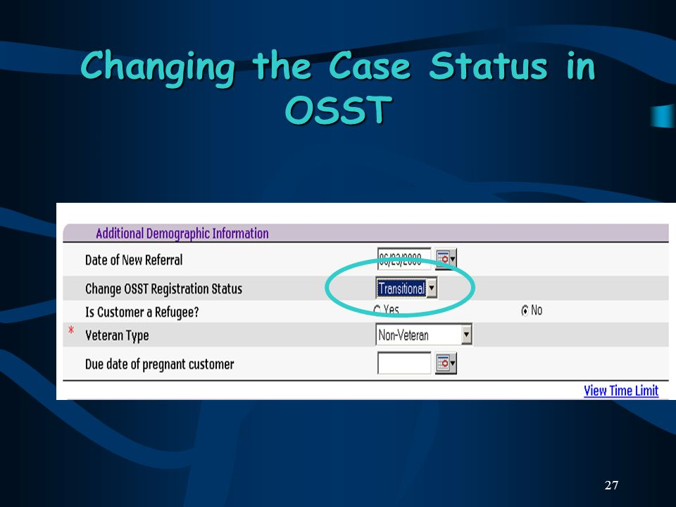 27 Changing the Case Status in OSST