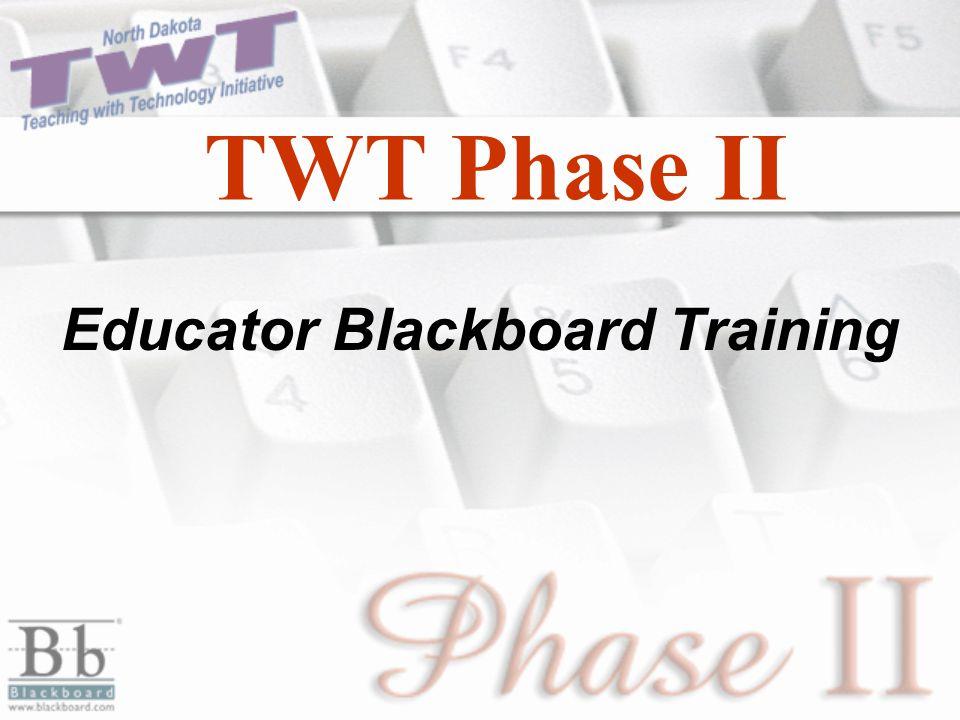 TWT Phase II Educator Blackboard Training