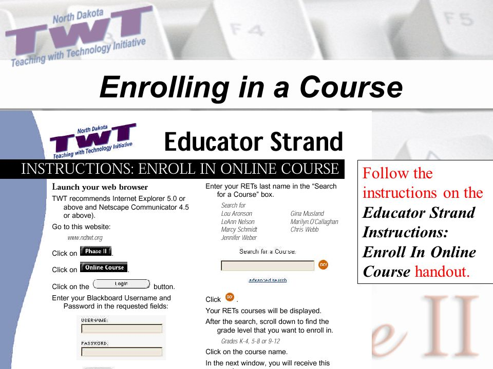 Follow the instructions on the Educator Strand Instructions: Enroll In Online Course handout.