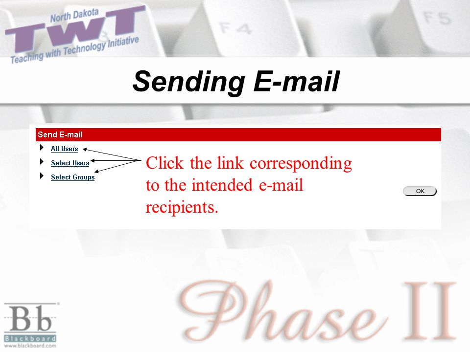 Sending E-mail Click the link corresponding to the intended e-mail recipients.