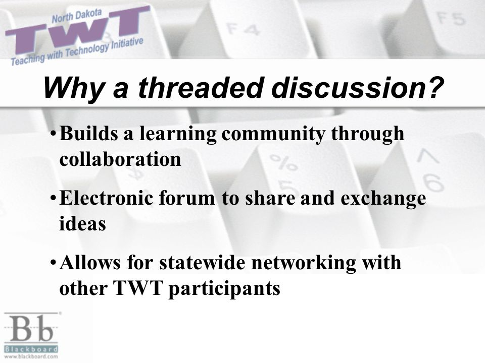 Why a threaded discussion.