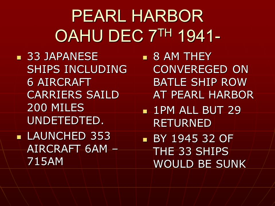 PEARL HARBOR OAHU DEC 7 TH 1941- 33 JAPANESE SHIPS INCLUDING 6 AIRCRAFT CARRIERS SAILD 200 MILES UNDETEDTED. 33 JAPANESE SHIPS INCLUDING 6 AIRCRAFT CA