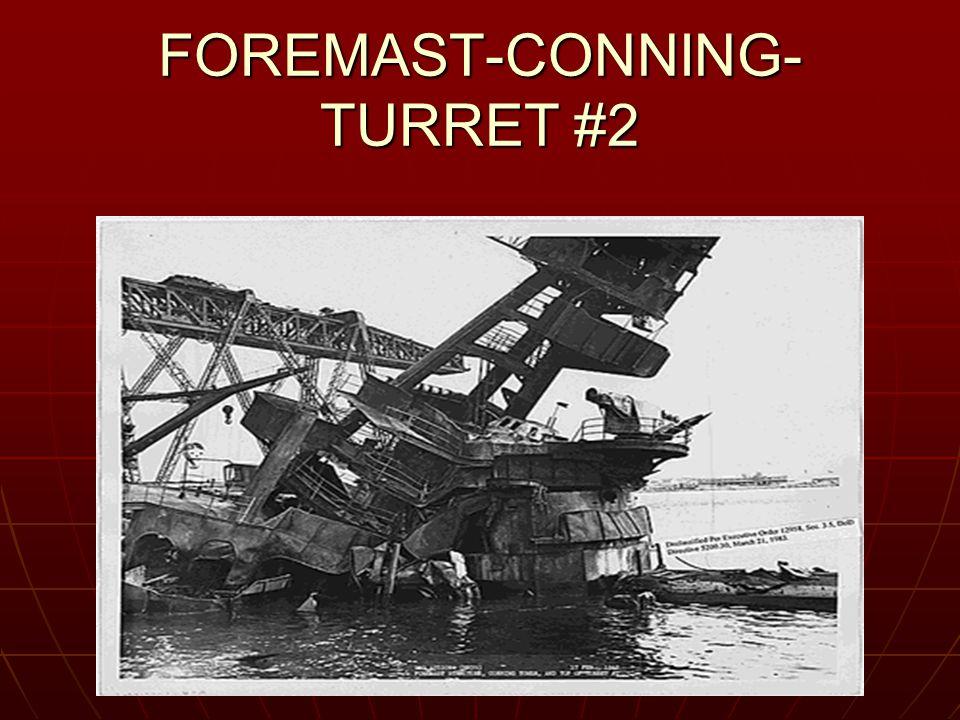 FOREMAST-CONNING- TURRET #2