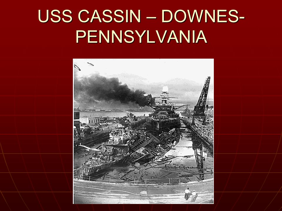 USS CASSIN – DOWNES- PENNSYLVANIA