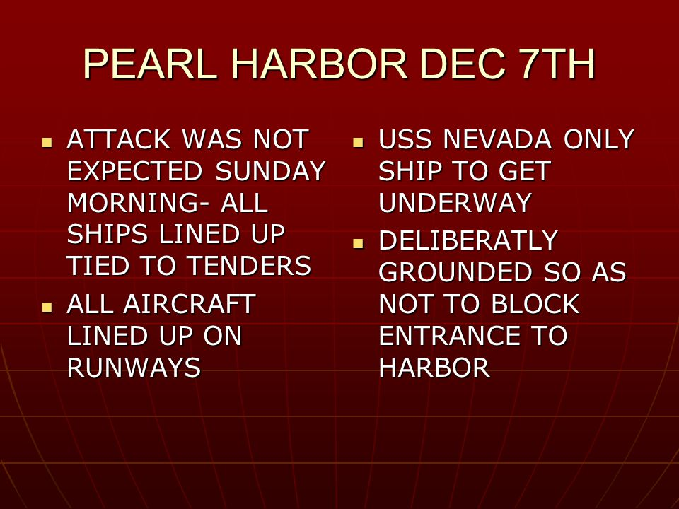 PEARL HARBOR DEC 7TH ATTACK WAS NOT EXPECTED SUNDAY MORNING- ALL SHIPS LINED UP TIED TO TENDERS ATTACK WAS NOT EXPECTED SUNDAY MORNING- ALL SHIPS LINE