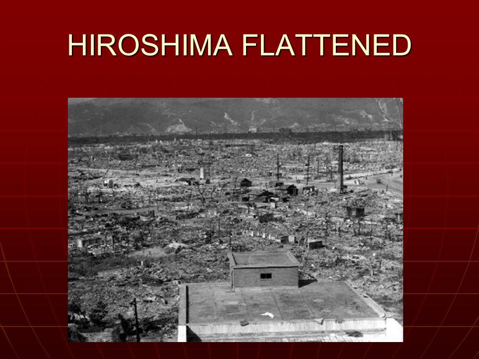 HIROSHIMA FLATTENED