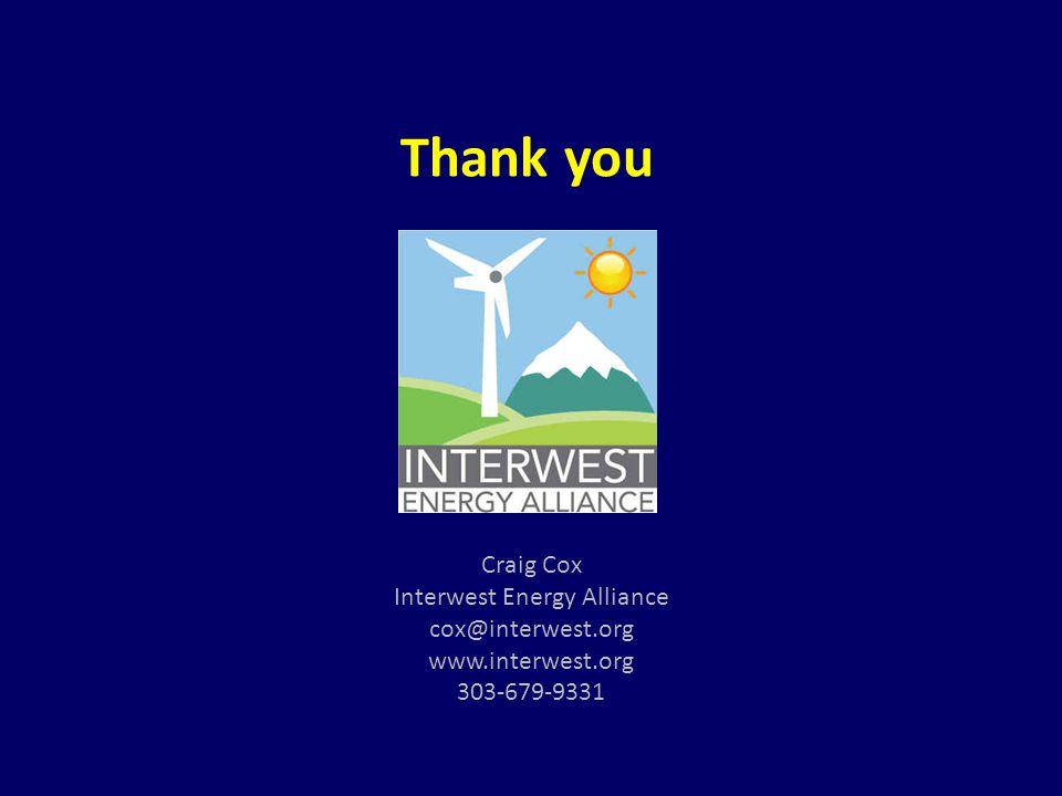 Thank you Craig Cox Interwest Energy Alliance cox@interwest.org www.interwest.org 303-679-9331