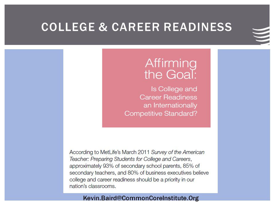 Kevin.Baird@CommonCoreInstitute.Org COLLEGE & CAREER READINESS