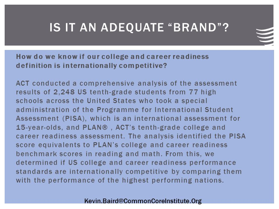 Kevin.Baird@CommonCoreInstitute.Org How do we know if our college and career readiness definition is internationally competitive.